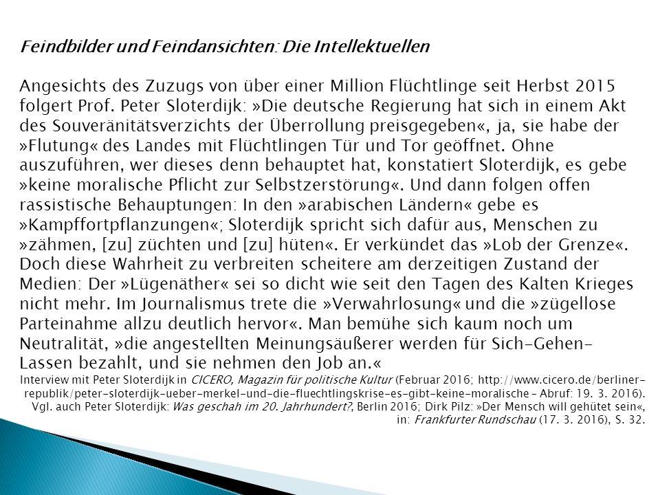 Feindbilder und Feindansichten: Die Intellektuellen Angesichts des Zuzugs von über einer Million Flüchtlinge seit Herbst 2015 folgert Prof. Peter Slot
