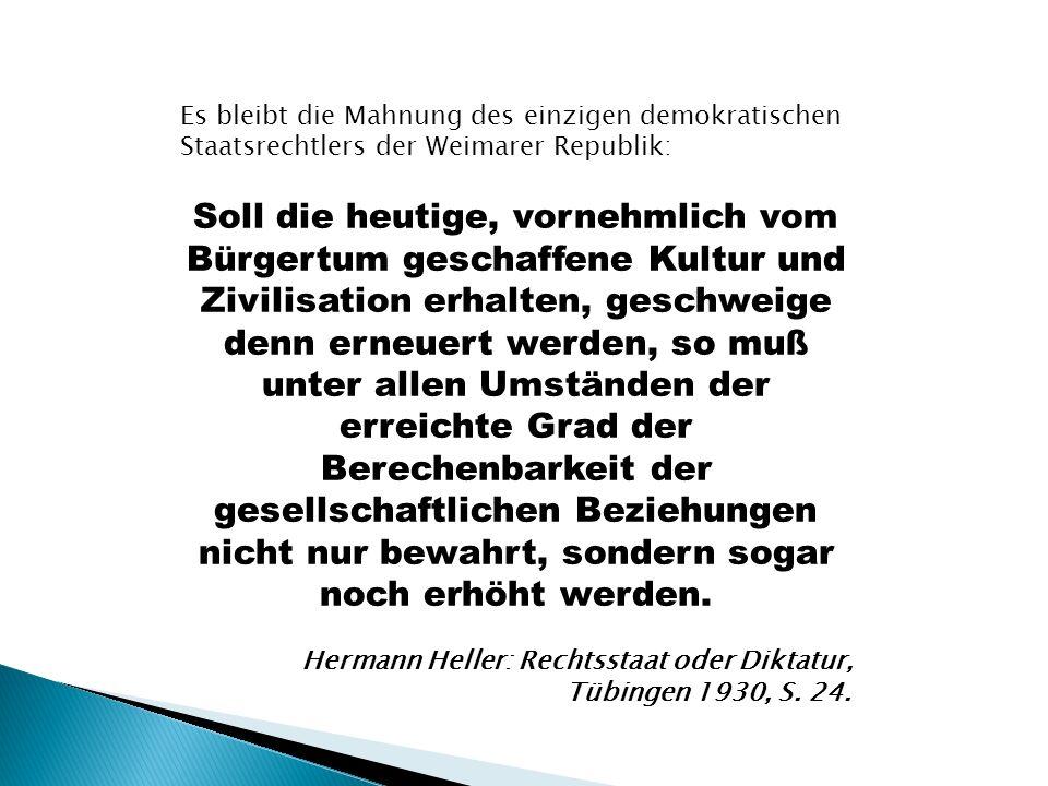 Es bleibt die Mahnung des einzigen demokratischen Staatsrechtlers der Weimarer Republik: Soll die heutige, vornehmlich vom Bürgertum geschaffene Kultu