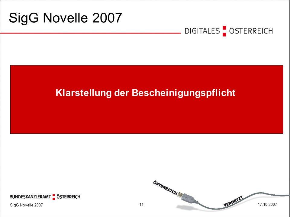 SigG Novelle 2007 1117.10.2007 Klarstellung der Bescheinigungspflicht SigG Novelle 2007