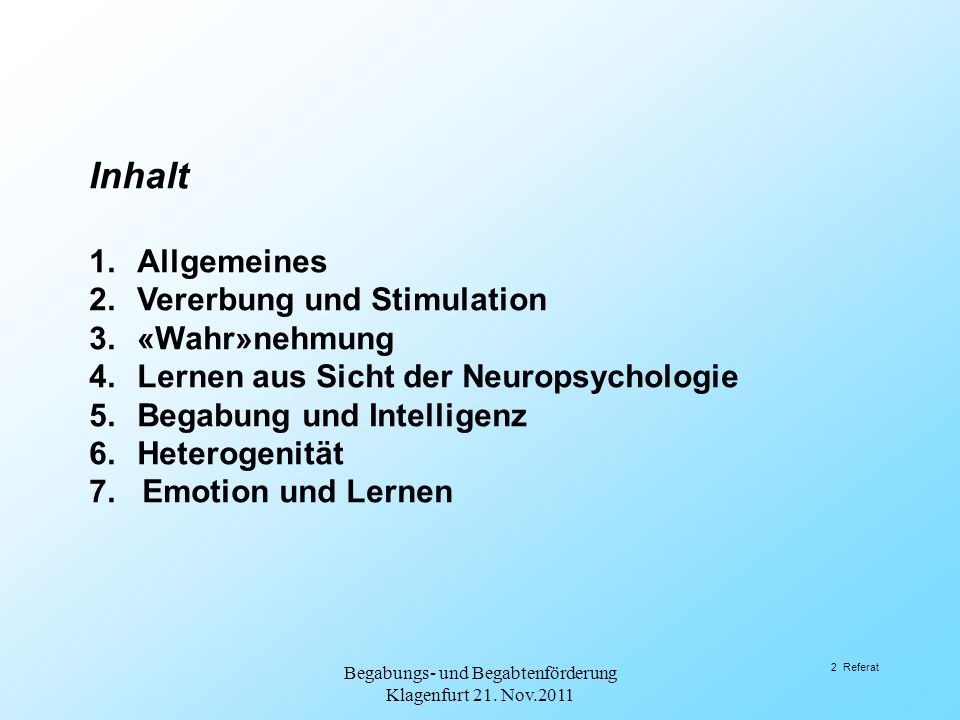 1. Allgemeines Begabungs- und Begabtenförderung Klagenfurt 21. Nov.2011 3 Referat