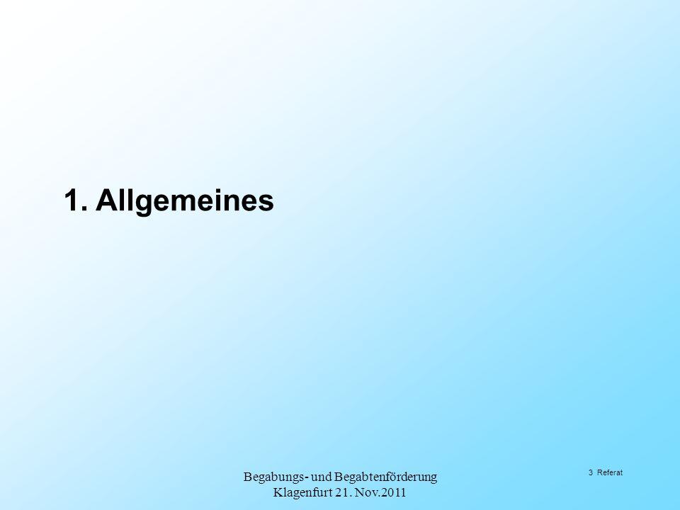 5.Begabung und Intelligenz Begabungs- und Begabtenförderung Klagenfurt 21. Nov.2011 44 Referat