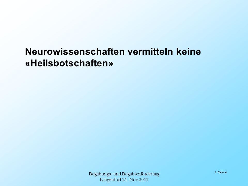 3.«Wahr»nehmung Begabungs- und Begabtenförderung Klagenfurt 21. Nov.2011 15 Referat