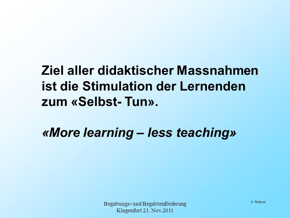 2.Vererbung und Stimulation Begabungs- und Begabtenförderung Klagenfurt 21. Nov.2011 10 Referat