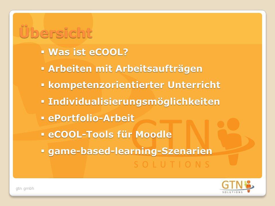 gtn gmbh Übersicht  Was ist eCOOL?  Arbeiten mit Arbeitsaufträgen  kompetenzorientierter Unterricht  Individualisierungsmöglichkeiten  ePortfolio