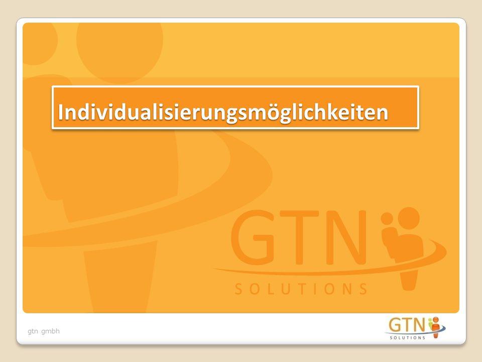 gtn gmbh IndividualisierungsmöglichkeitenIndividualisierungsmöglichkeiten