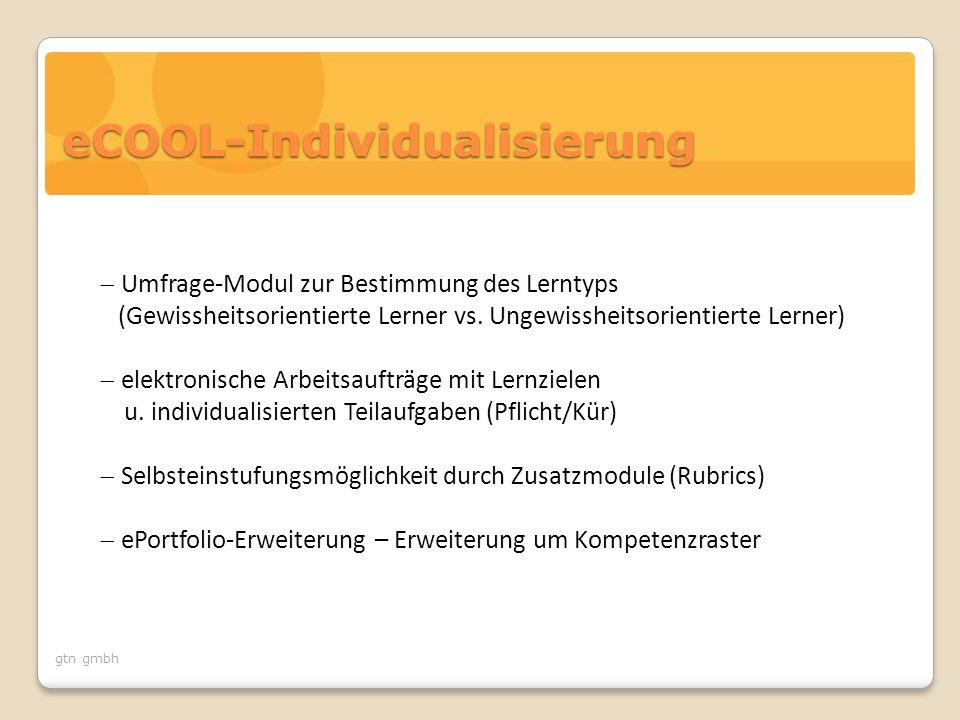gtn gmbh eCOOL-Individualisierung  Umfrage-Modul zur Bestimmung des Lerntyps (Gewissheitsorientierte Lerner vs. Ungewissheitsorientierte Lerner)  el