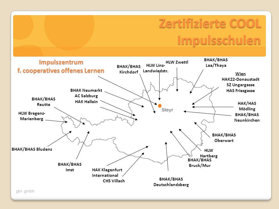gtn gmbh Zertifizierte COOL Impulsschulen HAK Klagenfurt International CHS Villach BHAK/BHAS Bludenz BHAK/BHAS Reutte BHAK/BHAS Imst BHAK/BHAS Deutschlandsberg BHAK/BHAS Bruck/Mur BHAK/BHAS Oberwart HAK/HAS Mödling BHAK/BHAS Neunkirchen BHAK/BHAS Kirchdorf BHAK/BHAS Laa/Thaya Wien HAK22-Donaustadt SZ Ungargasse HAS Friesgasse BHAK Neumarkt AC Salzburg HAK Hallein Impulszentrum f.