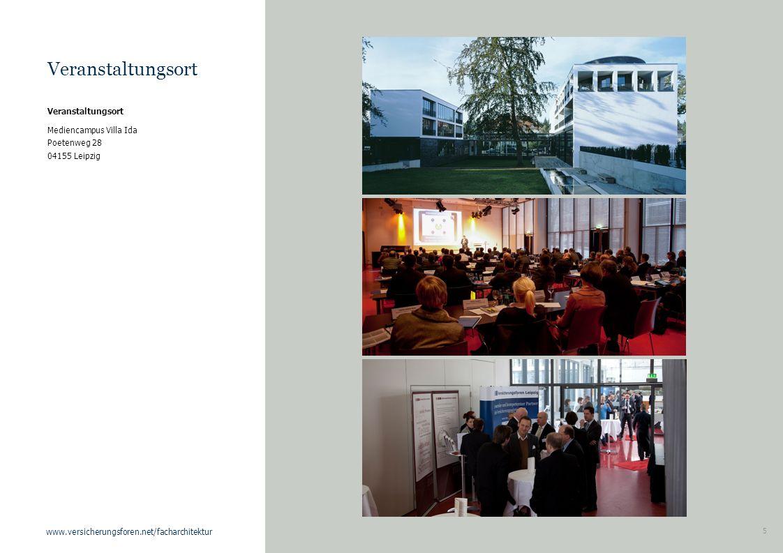 5 www.versicherungsforen.net/facharchitektur Veranstaltungsort Mediencampus Villa Ida Poetenweg 28 04155 Leipzig Veranstaltungsort