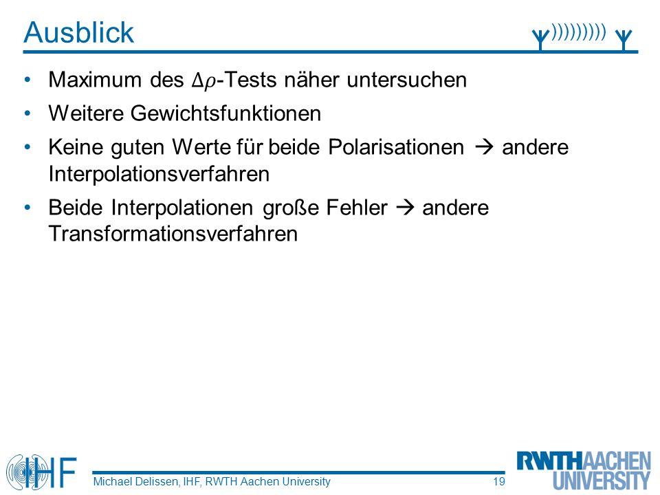 Ausblick Michael Delissen, IHF, RWTH Aachen University ))))))))) 19