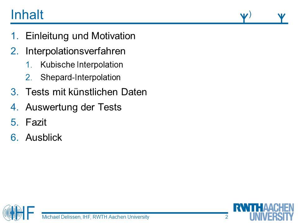 Tests mit künstlichen Daten Michael Delissen, IHF, RWTH Aachen University )))))) 13