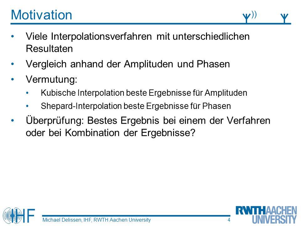 Auswertung der Tests Michael Delissen, IHF, RWTH Aachen University ))))))) 15