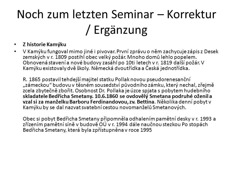 Noch zum letzten Seminar – Korrektur / Ergänzung Z historie Kamýku V Kamýku fungoval mimo jiné i pivovar.