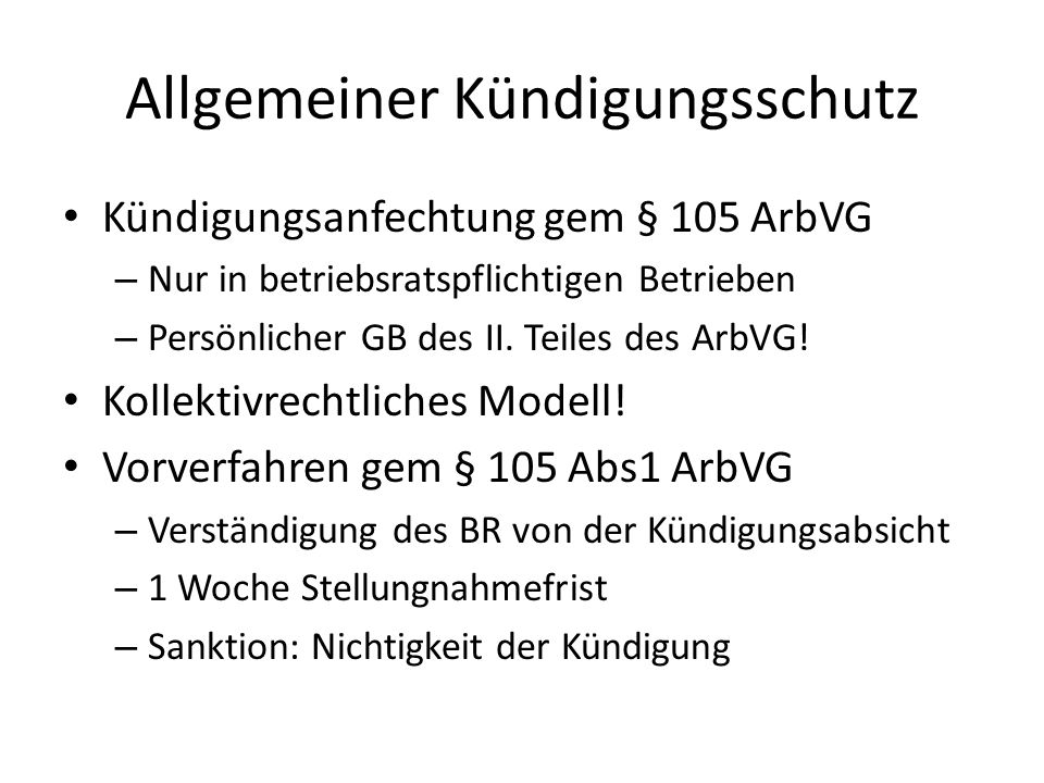 Allgemeiner Kündigungsschutz Kündigungsanfechtung gem § 105 ArbVG – Nur in betriebsratspflichtigen Betrieben – Persönlicher GB des II.