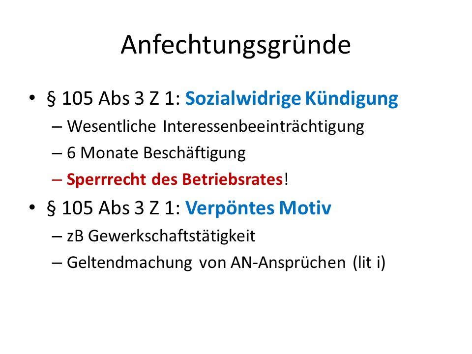 Anfechtungsgründe § 105 Abs 3 Z 1: Sozialwidrige Kündigung – Wesentliche Interessenbeeinträchtigung – 6 Monate Beschäftigung – Sperrrecht des Betriebsrates.