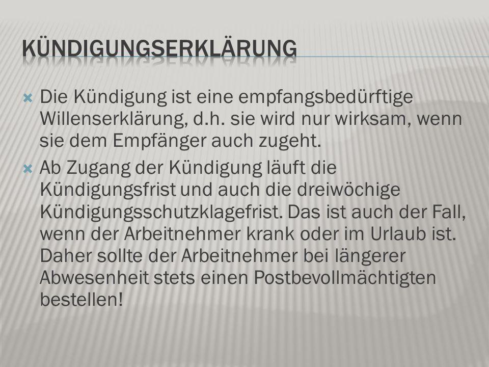  Grundsatz der Kündigungsfreiheit, d.h.
