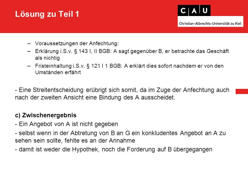 Lösung zu Teil 1 –Voraussetzungen der Anfechtung: –Erklärung i.S.v.