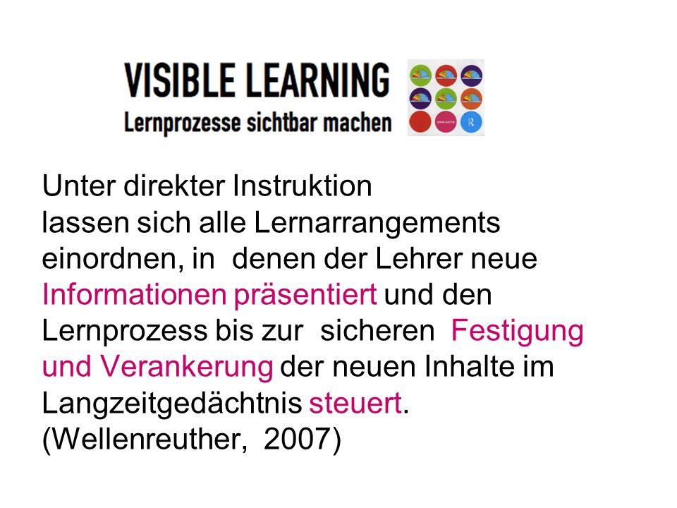 Unter direkter Instruktion lassen sich alle Lernarrangements einordnen, in denen der Lehrer neue Informationen präsentiert und den Lernprozess bis zur sicheren Festigung und Verankerung der neuen Inhalte im Langzeitgedächtnis steuert.