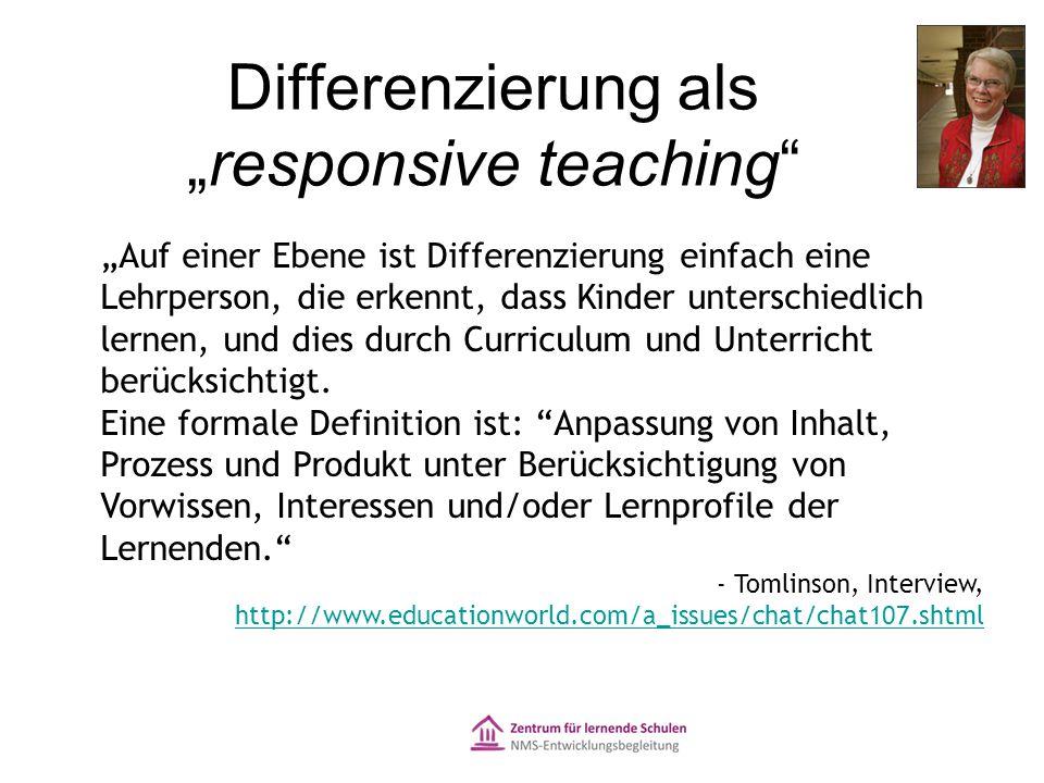 """Differenzierung als """"responsive teaching """"Auf einer Ebene ist Differenzierung einfach eine Lehrperson, die erkennt, dass Kinder unterschiedlich lernen, und dies durch Curriculum und Unterricht berücksichtigt."""