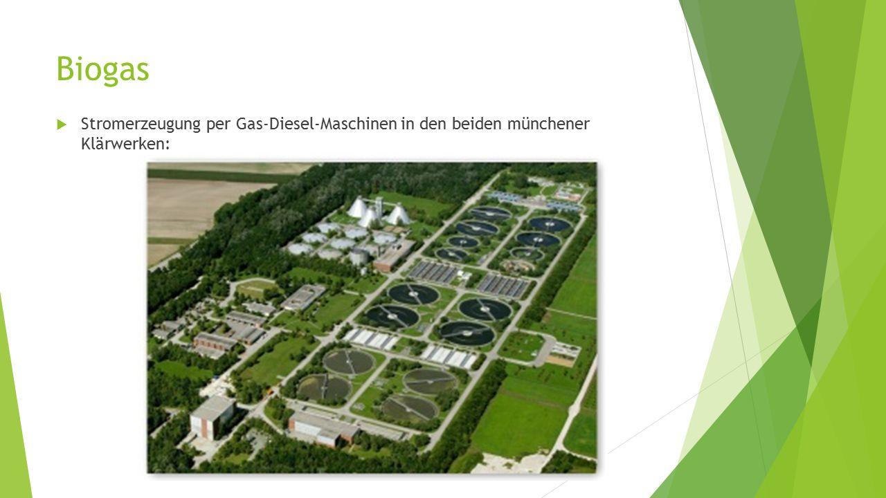 Biogas  Stromerzeugung per Gas-Diesel-Maschinen in den beiden münchener Klärwerken: