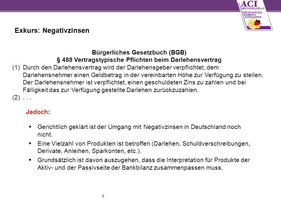 6 Exkurs: Negativzinsen  Gerichtlich geklärt ist der Umgang mit Negativzinsen in Deutschland noch nicht.