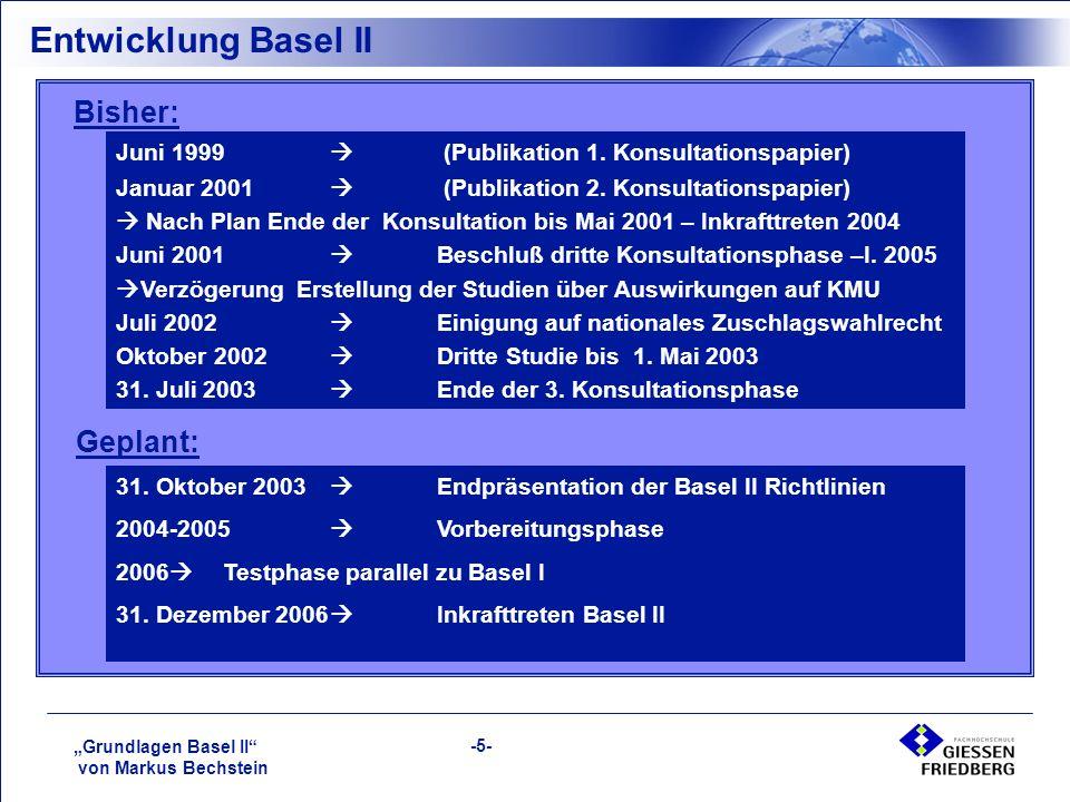 """""""Grundlagen Basel II von Markus Bechstein -5- Entwicklung Basel II Juni 1999  (Publikation 1."""