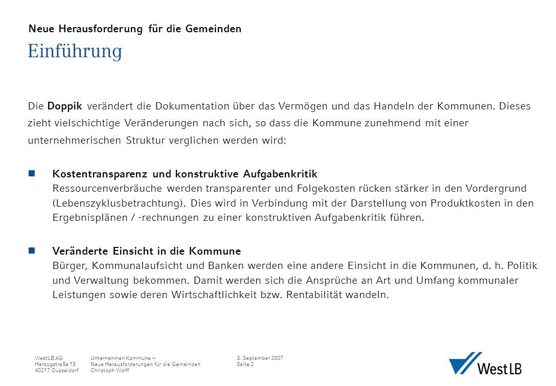 WestLB AG Herzogstraße 15 40217 Düsseldorf Unternehmen Kommune – Neue Herausforderungen für die Gemeinden Christoph Wolff 3.