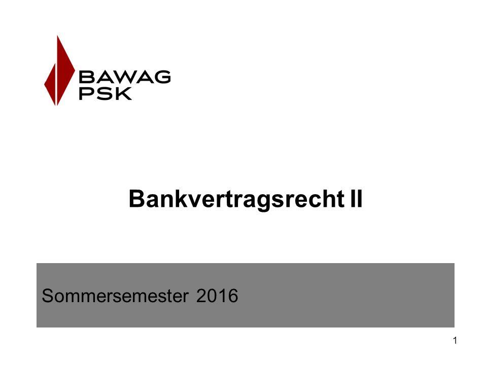 1 Bankvertragsrecht II Sommersemester 2016