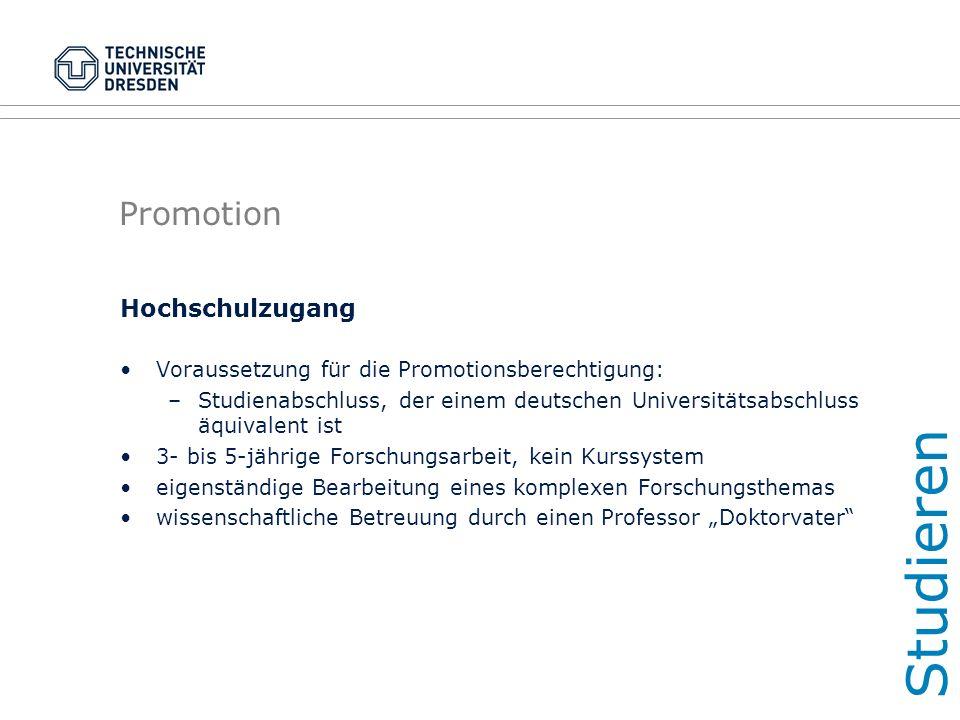 Promotion Hochschulzugang Voraussetzung für die Promotionsberechtigung: –Studienabschluss, der einem deutschen Universitätsabschluss äquivalent ist 3-