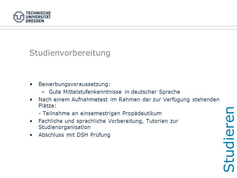 Studienvorbereitung Bewerbungsvoraussetzung: –Gute Mittelstufenkenntnisse in deutscher Sprache Nach einem Aufnahmetest im Rahmen der zur Verfügung ste