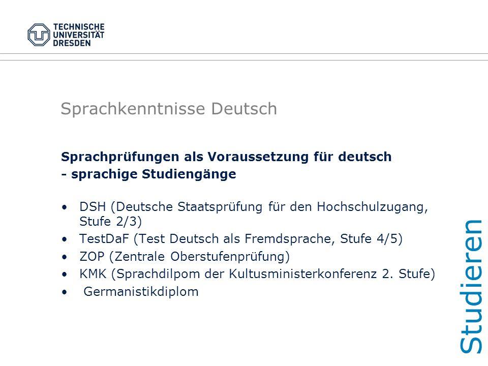 Sprachkenntnisse Deutsch Sprachprüfungen als Voraussetzung für deutsch - sprachige Studiengänge DSH (Deutsche Staatsprüfung für den Hochschulzugang, S