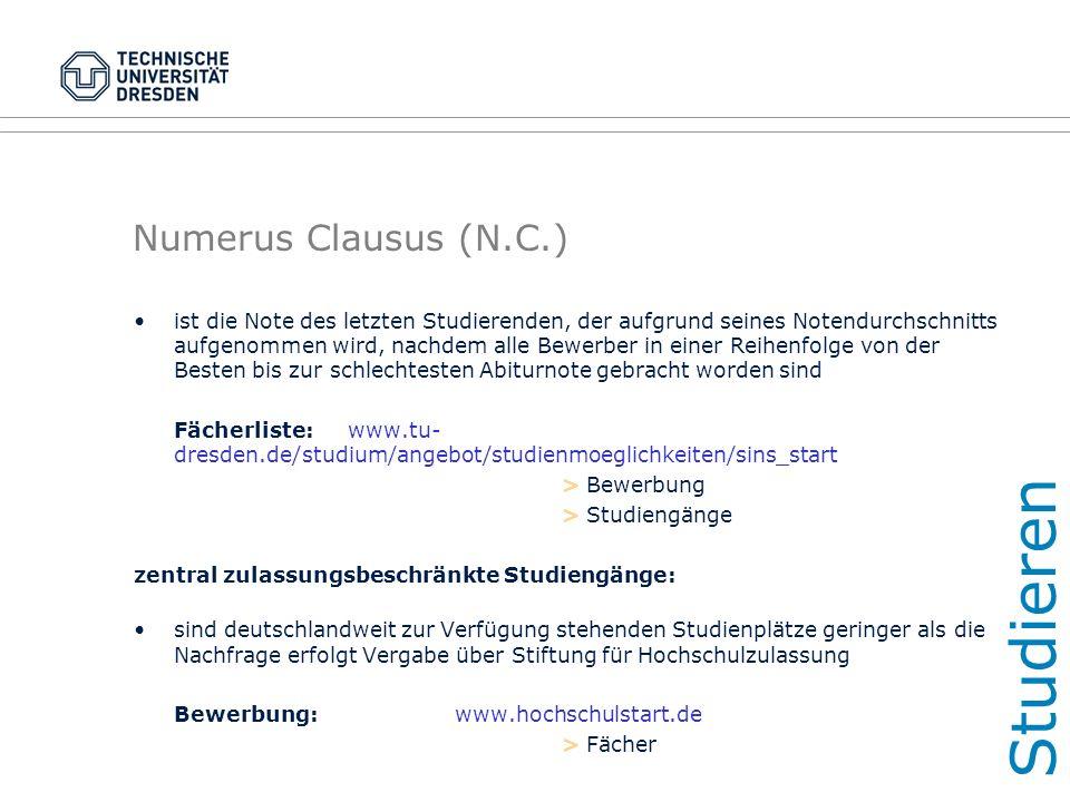 Numerus Clausus (N.C.) ist die Note des letzten Studierenden, der aufgrund seines Notendurchschnitts aufgenommen wird, nachdem alle Bewerber in einer