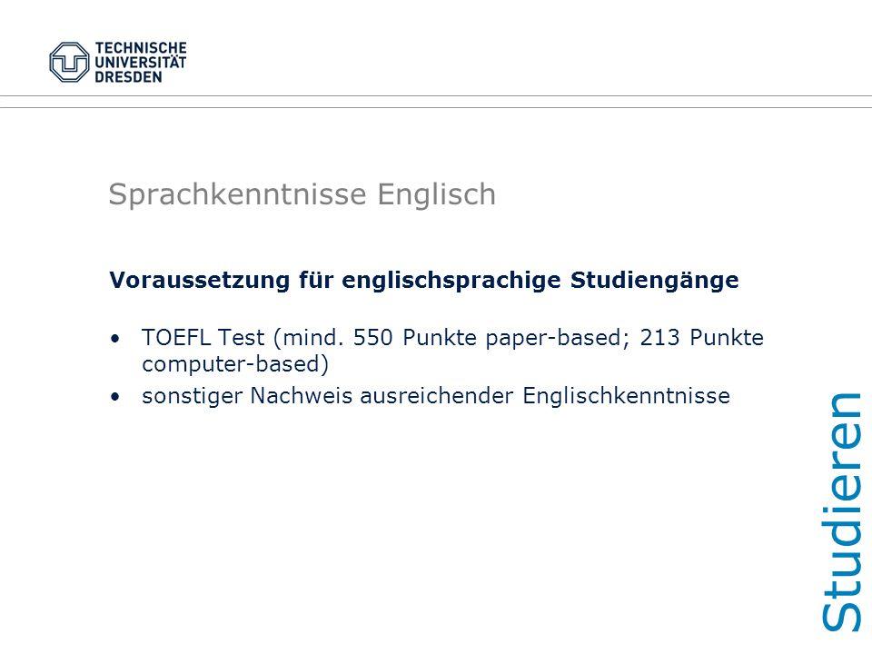 Sprachkenntnisse Englisch Voraussetzung für englischsprachige Studiengänge TOEFL Test (mind.