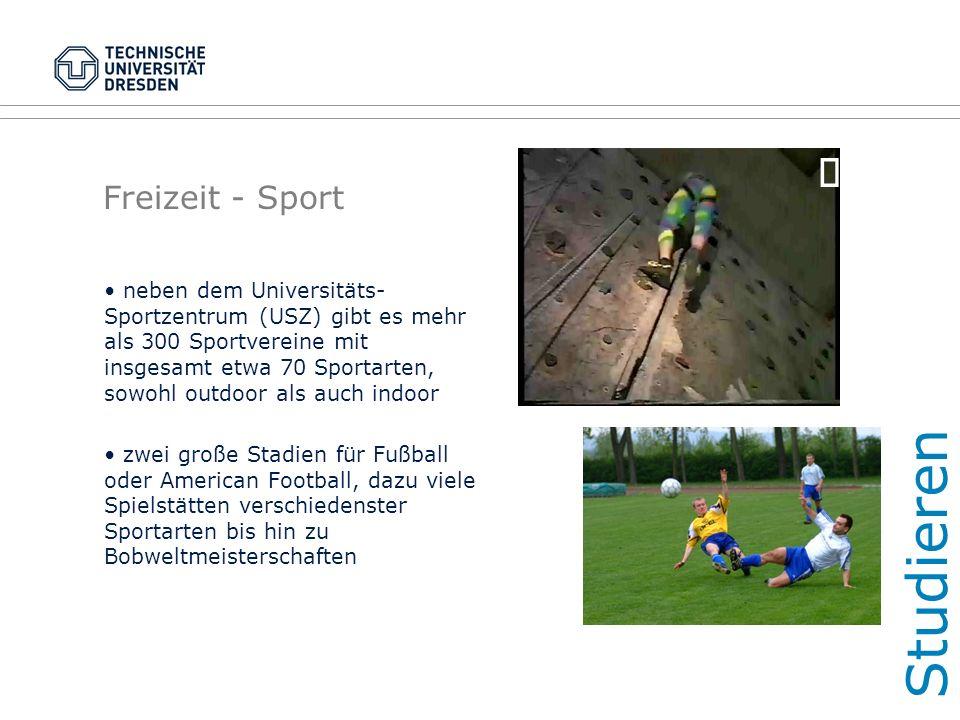 Freizeit - Sport neben dem Universitäts- Sportzentrum (USZ) gibt es mehr als 300 Sportvereine mit insgesamt etwa 70 Sportarten, sowohl outdoor als auc