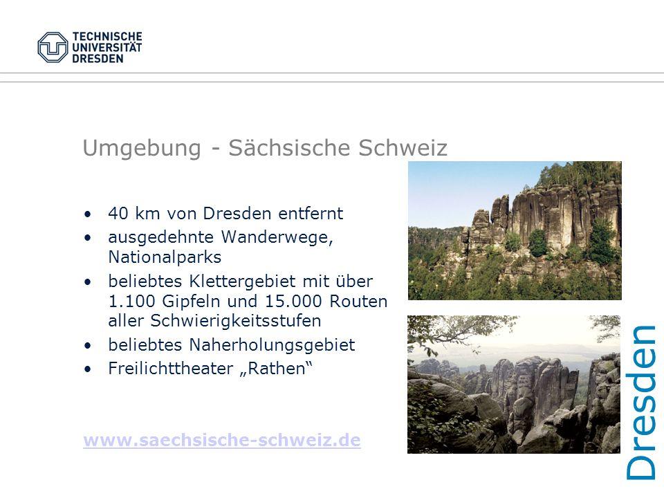 """Umgebung - Sächsische Schweiz 40 km von Dresden entfernt ausgedehnte Wanderwege, Nationalparks beliebtes Klettergebiet mit über 1.100 Gipfeln und 15.000 Routen aller Schwierigkeitsstufen beliebtes Naherholungsgebiet Freilichttheater """"Rathen www.saechsische-schweiz.de Dresden"""