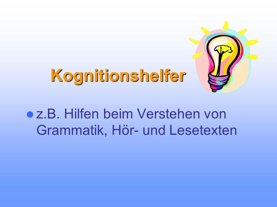 z.B. Hilfen beim Verstehen von Grammatik, Hör- und Lesetexten Kognitionshelfer