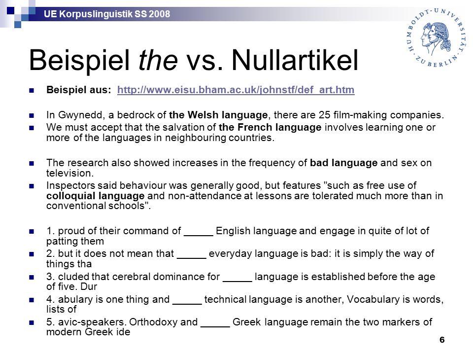 UE Korpuslinguistik SS 2008 47 qualitative und quantitative Analyse jede quantitative Analyse setzt eine Kategorisierung (qualitative Analyse) voraus, z.B.