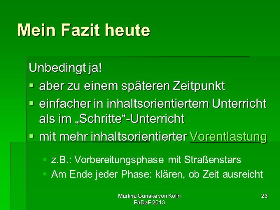 Martina Gunske von Kölln FaDaF 2013 23 Mein Fazit heute Unbedingt ja.
