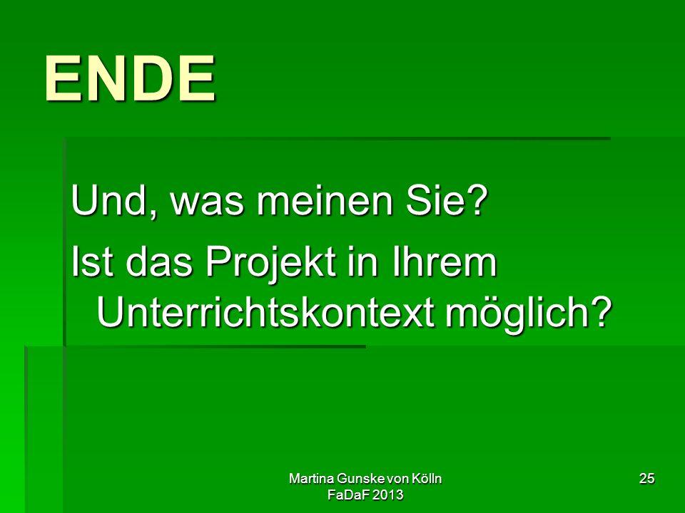 Martina Gunske von Kölln FaDaF 2013 25 ENDE Und, was meinen Sie.