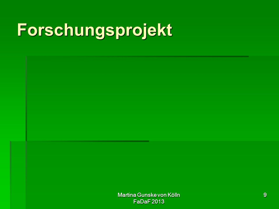 Martina Gunske von Kölln FaDaF 2013 9 Forschungsprojekt