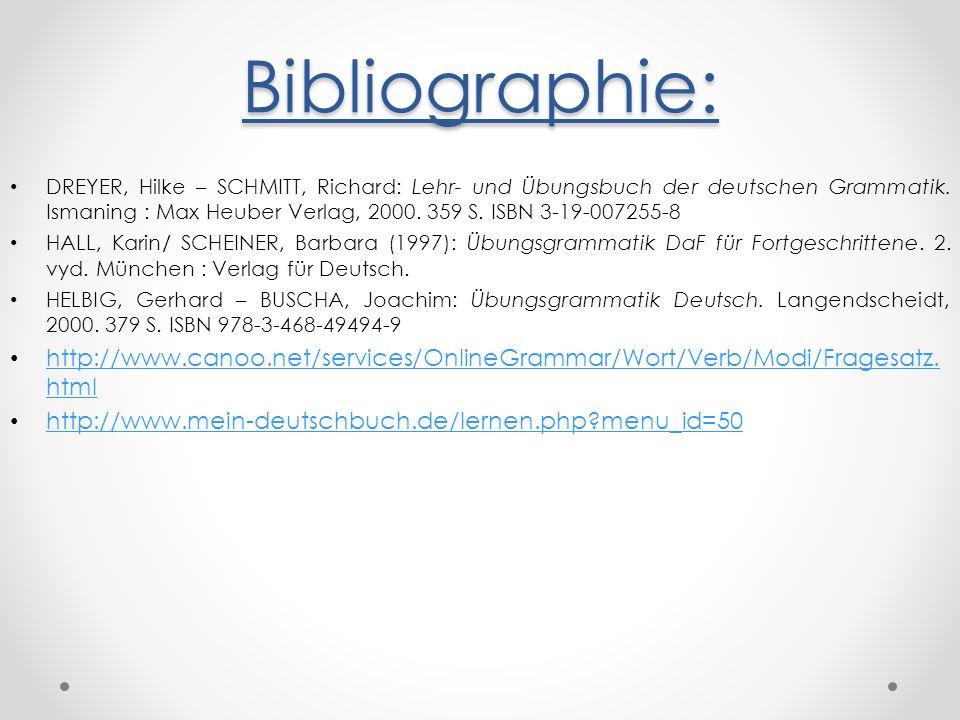 Bibliographie: DREYER, Hilke – SCHMITT, Richard: Lehr- und Übungsbuch der deutschen Grammatik.