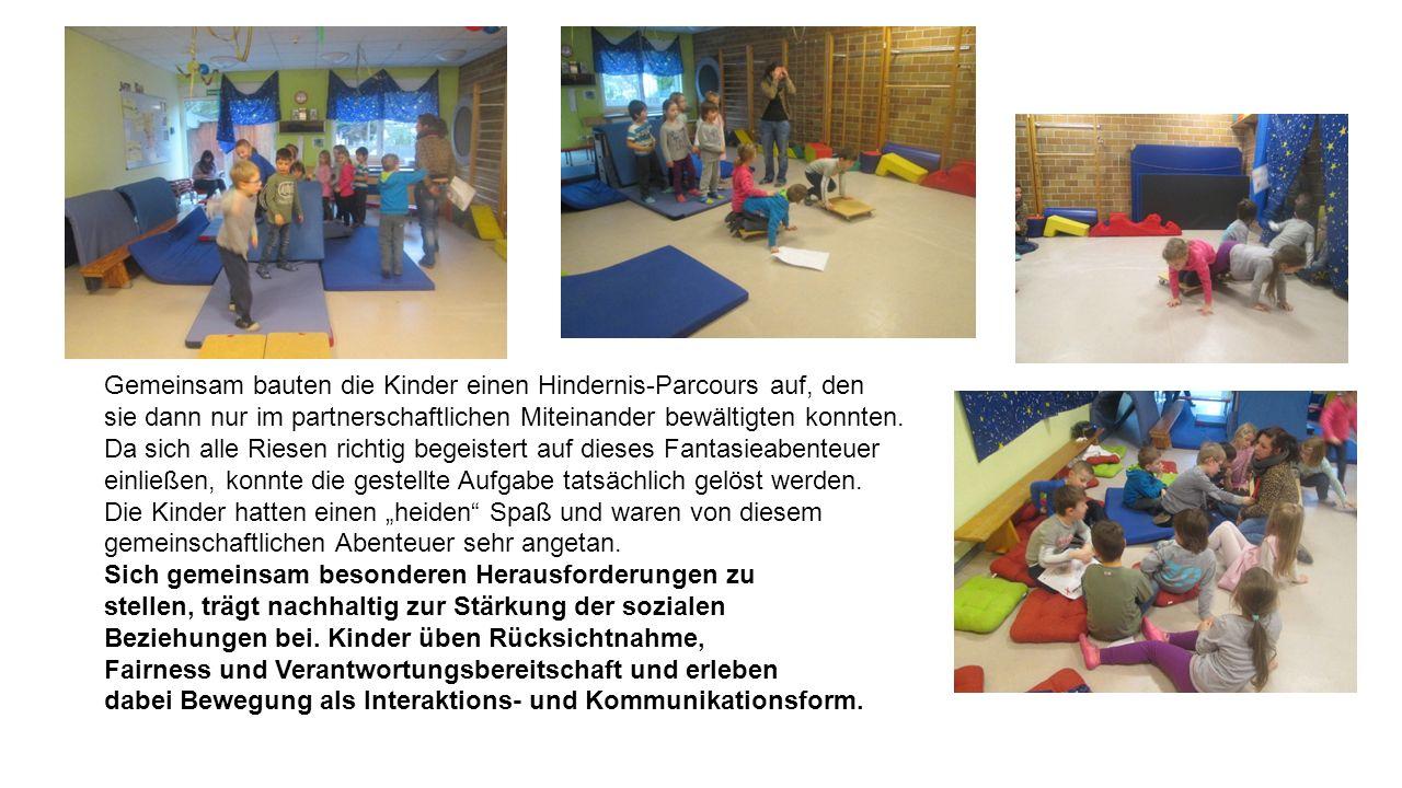 Gemeinsam bauten die Kinder einen Hindernis-Parcours auf, den sie dann nur im partnerschaftlichen Miteinander bewältigten konnten.