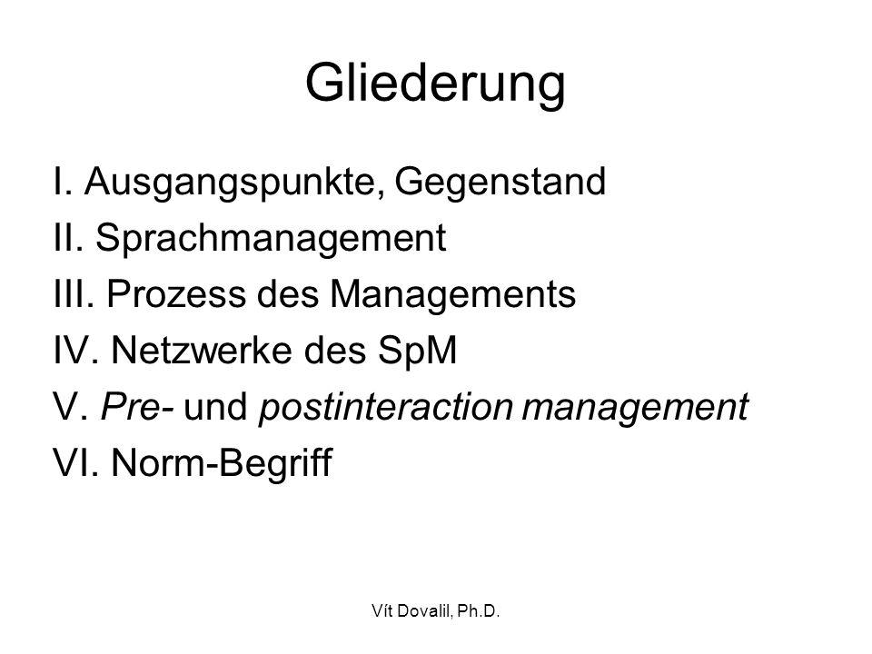 Vít Dovalil, Ph.D. Gliederung I. Ausgangspunkte, Gegenstand II.