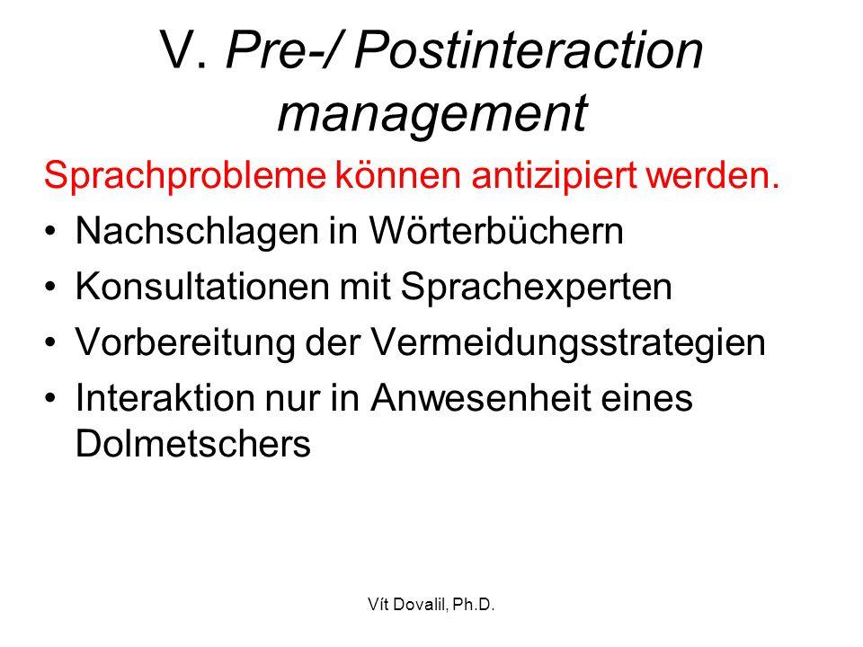 Vít Dovalil, Ph.D. V. Pre-/ Postinteraction management Sprachprobleme können antizipiert werden.
