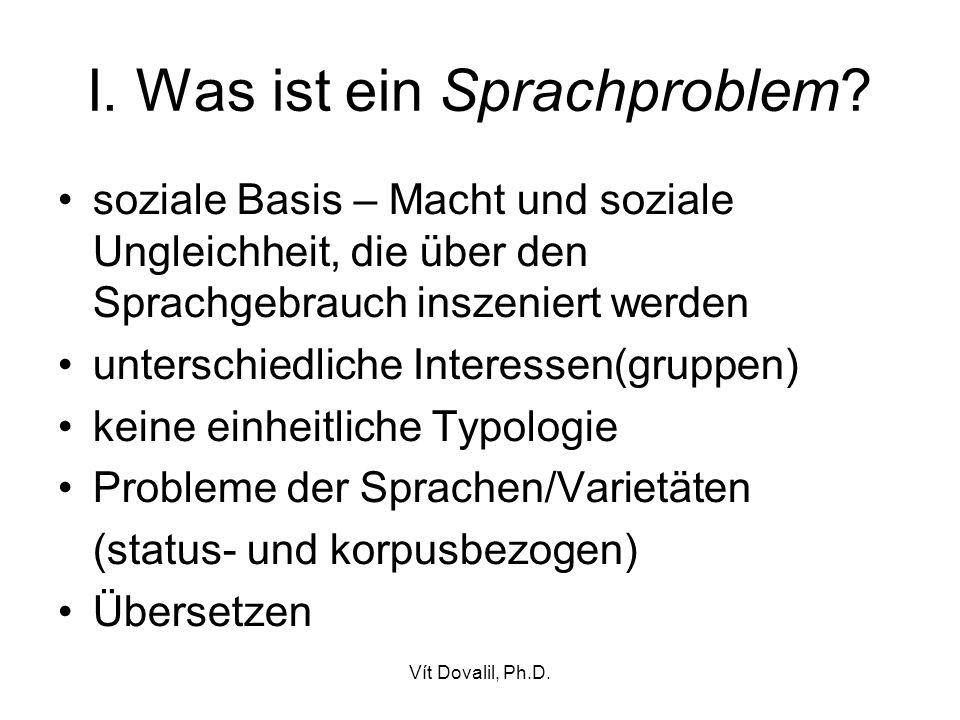 Vít Dovalil, Ph.D. I. Was ist ein Sprachproblem.