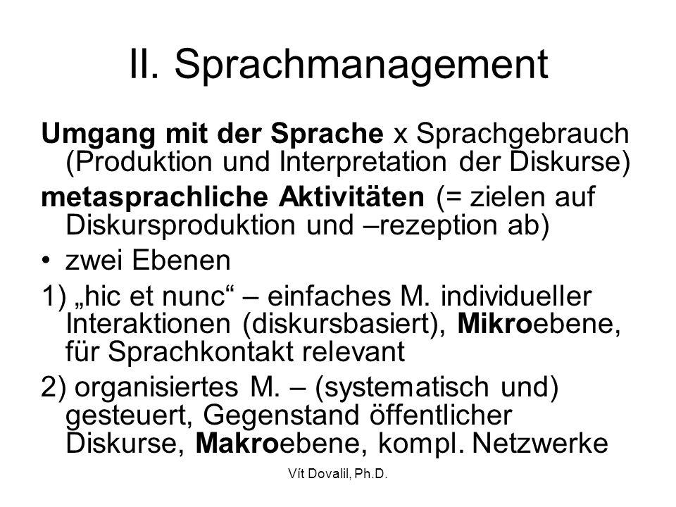 Vít Dovalil, Ph.D.III. Sprachmanagement ++ nicht nur Umgang mit der Struktur einer Sprache (z.