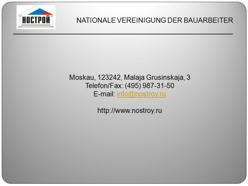 Moskau, 123242, Malaja Grusinskaja, 3 Telefon/Fax: (495) 987-31-50 E-mail: info@nostroy.ruinfo@nostroy.ru http://www.nostroy.ru NATIONALE VEREINIGUNG