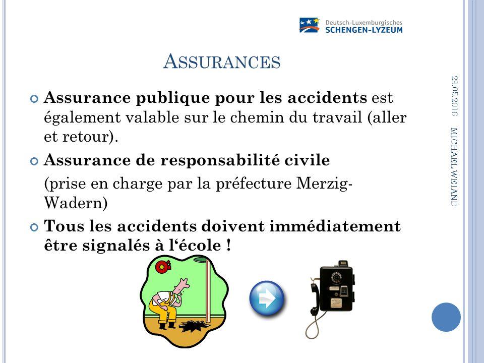 A SSURANCES Assurance publique pour les accidents est également valable sur le chemin du travail (aller et retour).