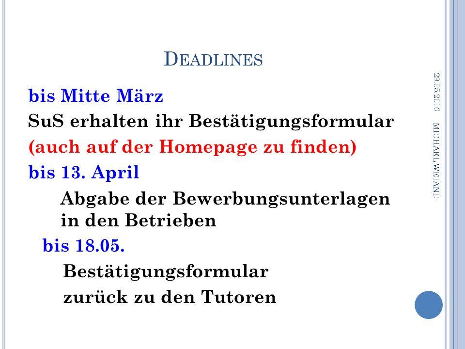 D EADLINES bis Mitte März SuS erhalten ihr Bestätigungsformular (auch auf der Homepage zu finden) bis 13.