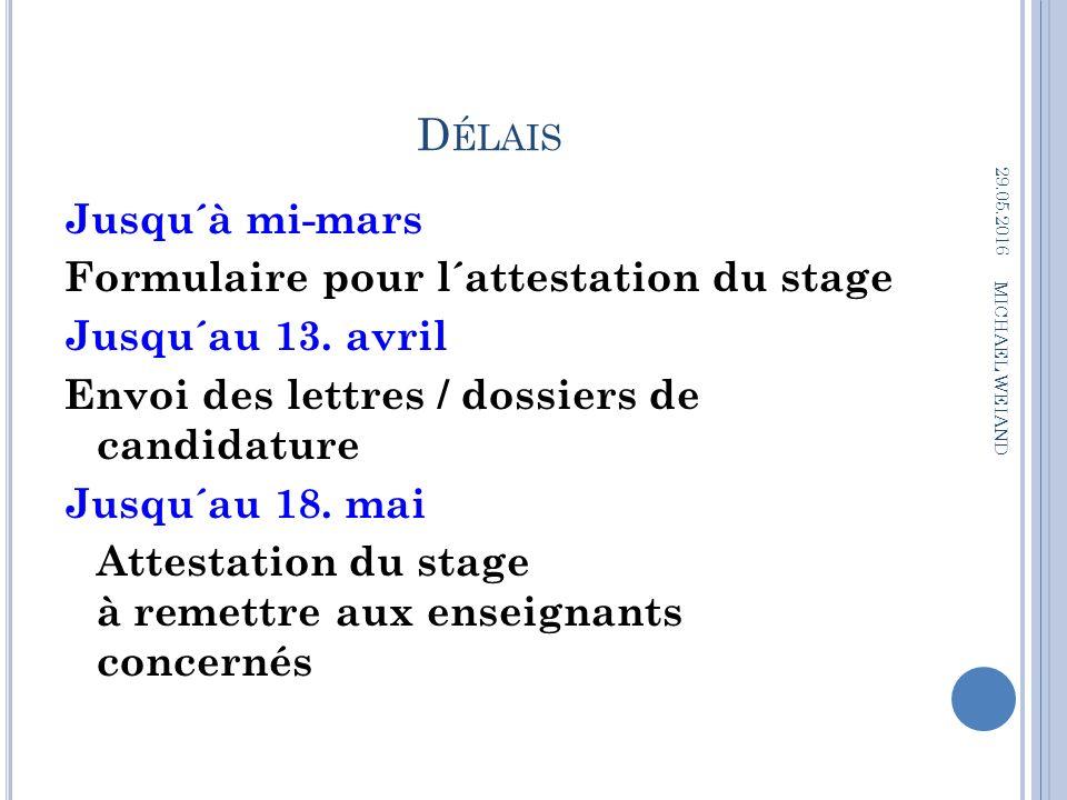 D ÉLAIS Jusqu´à mi-mars Formulaire pour l´attestation du stage Jusqu´au 13.