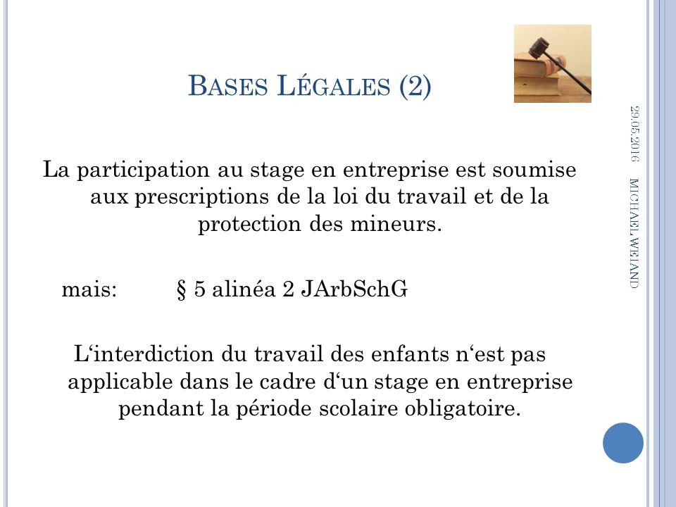 B ASES L ÉGALES (2) La participation au stage en entreprise est soumise aux prescriptions de la loi du travail et de la protection des mineurs.